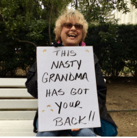 Nasty Grandma 👵✊🏼 ResistJ20 notmypresident womensmarch nastywoman: THIS  NASTY  GRANDMA  HAS GOT  o up.  BACK Nasty Grandma 👵✊🏼 ResistJ20 notmypresident womensmarch nastywoman