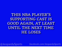 """Who is: LeBron James?"" #JeopardySports #Lakers https://t.co/A3gUXufEH0: THIS NBA PLAYER'S  SUPPORTING CAST IS  GOOD AGAIN, AT LEAST  UNTIL THE NEXT TIME  HE LOSES  @JeopardySports facebook.com/JeopardySports ""Who is: LeBron James?"" #JeopardySports #Lakers https://t.co/A3gUXufEH0"