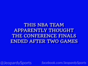 """Who are: the Milwaukee Bucks?"" #JeopardySports #NBAPlayoffs https://t.co/vp2WYVZlbF: THIS NBA TEAM  APPARENTLY THOUGHT  THE CONFERENCE FINALS  ENDED AFTER TWO GAMES  @JeopardySports facebook.com/JeopardySports ""Who are: the Milwaukee Bucks?"" #JeopardySports #NBAPlayoffs https://t.co/vp2WYVZlbF"