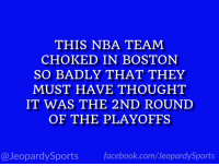 """Who are: the Houston Rockets?"" #JeopardySports #Rockets https://t.co/FZHonWWAVL: THIS NBA TEAM  CHOKED IN BOSTON  SO BADLY THAT THEY  MUST HAVE THOUGHT  IT WAS THE 2ND ROUND  OF THE PLAYOFFS  @JeopardySportsfacebook.com/JeopardySports ""Who are: the Houston Rockets?"" #JeopardySports #Rockets https://t.co/FZHonWWAVL"