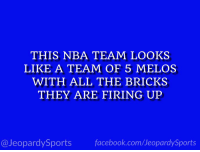 "Houston Rockets, Nba, and Sports: THIS NBA TEAM LOOKS  LIKE A TEAM OF 5 MELOS  WITH ALL THE BRICKS  THEY ARE FIRING UP  @JeopardySportsfacebook.com/JeopardySports ""Who are: the Houston Rockets?"" #JeopardySports #Rockets https://t.co/Thamg0vupj"