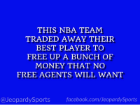 """Facebook, New York Knicks, and Money: THIS NBA TEAM  TRADED AWAY THEIR  BEST PLAYER TO  FREE UP A BUNCH OF  MONEY THAT NO  FREE AGENTS WILL WANT  @JeopardySports facebook.com/JeopardySports """"Who are: the New York Knicks?"""" #JeopardySports #Knicks https://t.co/SelR2xavG6"""