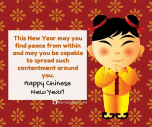 Happy Chinese New Year Quotes, Wishes, Images, Greetings & Cards #sayingimages #happychinesenewyear #chinesenewyear #chinesenewyearquotes #chinesenewyearwishes #chinesenewyeargreetings #chinesenewyearcards: This New Year may you  find peace from within  and may you be capable  to spread such  contentment around  you  ttappy Chinese  New Year!  @SayingImages.com Happy Chinese New Year Quotes, Wishes, Images, Greetings & Cards #sayingimages #happychinesenewyear #chinesenewyear #chinesenewyearquotes #chinesenewyearwishes #chinesenewyeargreetings #chinesenewyearcards