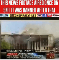 "9/11, America, and Anaconda: THIS NEWS FOOTAGE AIRED ONCE ON  g/IL.ITWAS BANNED AFTER THAT  FOLLOW aCONSPIRACYFILESURB  BREAKING NEWS  AMERICA UNDER ATTACK  PRES. BUSH US WILL HOT  AND PUNISH THOSE RESPONGT  LIVE Double tap and tag a friend! Here's 11 hard facts👇🏼 1) Nano Thermite was found in the dust at Ground Zero. 2) The total collapse of WTC 7, which was NOT hit by a plane, at free fall acceleration in 6.5 seconds at free fall acceleration. Larry Silverstein, the owner of the WTC complex at the time, said that they had to ""Pull it"" when asked by WTC 7. Steel framed high rise buildings have NEVER totally collapsed from fire or structural damage. 3) BBC correspondent Jane Standley reported the collapse of WTC 7 (Solomon Brothers building) 23 minutes before it happened. CNN-FOX-MSNBC also had early reports. 4) Dick Cheney was in command of NORAD on 9-11. He was in a bunker under the White House as a plane approached the Pentagon, as was Secretary of Transportation, Norman Mineta. Mineta testified that Cheny issued a stand down order regarding the incoming plane: ""Of course the orders still stand, have you heard anything to the contrary?"" 5) 6 out of the 10 Commissioners believe the 9-11 Commission report was ""setup to fail."" 6) FBI confiscated 84-85 videos from the Pentagon. The released Pentagon Security Camera (FOIA) does not show a 757 and is clearly missing a frame. General Albert Stubblebine said it was edited. 7) Osama Bin Laden was NOT wanted by the FBI for the 9-11 attacks: FBI says, ""No hard evidence connecting Bin Laden to 9-11."" OBL was a CIA asset named 'Tim Osman', who died in 2001. 8) 100′s of Firefighters and eye-witness testimonies to BOMBS-EXPLOSIONS at the WTC complex were ignored by the 9-11 Commission Report. 9) Firefighter and eye-witness testimonies to MOLTEN METAL were also ignored by the Commission report. 10) 5 Dancing Israeli's' arrested in 'Mossad Truck Bombs' on 9-11 that stated ""We were there to document the event."" 11) Israel and its Neocon cohorts benefited politically. Netanyahu said 9-11 ""was very good"" for Israel. (Comment your thoughts (Comment your thoughts below) ConspiracyFiles ConspiracyFiles2 Pentagon Illuminati Rothschild 911WasAnInsideJob BushDid911 WTC CorporationSlayer 911Truther ConspiracyFact ConspiracyTheory ConspiracyTheories Conspiracy ConspiracyFiles Follow back up page @conspiracyfiles2"