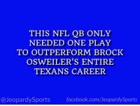 """Who is: Deshaun Watson?"" #JeopardySports #HOUvsCIN https://t.co/s9fcgTbJTn: THIS NFL QB ONLY  NEEDED ONE PLAY  TO OUTPERFORM BROCK  OSWEILER'S ENTIRE  TEXANS CAREER  @JeopardySports facebook.com/JeopardySports ""Who is: Deshaun Watson?"" #JeopardySports #HOUvsCIN https://t.co/s9fcgTbJTn"