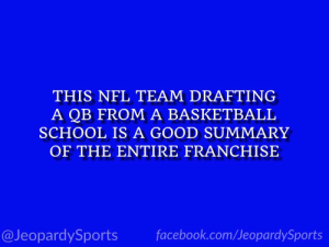 """Who are: the New York Giants?"" #JeopardySports #NFLDraft https://t.co/aBOw3NfN9I: THIS NFL TEAM DRAFTING  A QB FROM A BASKETBALL  SCHOOL IS A GOOD SUMMARY  OF THE ENTIRE FRANCHISE  @JeopardySports facebook.com/JeopardySports ""Who are: the New York Giants?"" #JeopardySports #NFLDraft https://t.co/aBOw3NfN9I"