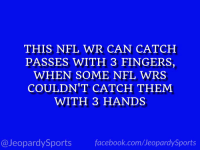 "Facebook, Nfl, and Odell Beckham Jr.: THIS NFL WR CAN CATCH  PASSES WITH 3 FINGERS,  WHEN SOME NFL WRS  COULDN'T CATCH THEM  WITH 3 HANDS  @JeopardySports facebook.com/JeopardySports ""Who is: Odell Beckham Jr.?""  #JeopardySports #Giants https://t.co/GiRGEkLyKa"