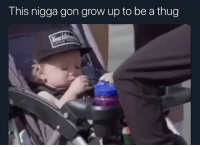 Funny, Thug, and Trendy: This nigga gon grow up to be a thug Periodt! 💅🏾@larnite • ➫➫➫ Follow @Staggering for more funny posts daily!