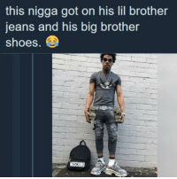 Blackpeopletwitter, Shoes, and Ups: this nigga got on his lil brother  jeans and his big brother  shoes  MOSCHINO <p>Hand me downs and ups (via /r/BlackPeopleTwitter)</p>