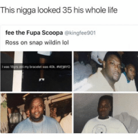 Bad, Bad Blood, and Fupa: This nigga looked 35 his whole life  fee the Fupa Scoopa  @king fee901  Ross on snap wildin lol  I was 18yrs old  my bracelet was 40k. MIYAYO Bad blood circulation 😂😂😂😂 Wannabe FakeItTilYouMakeIt - - FOLLOW: @whypree_tho_vip & @whypree_tv ⚠️ for more 🆘🔥‼️
