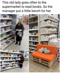 Books, Love, and Memes: This old lady goes often to the  supermarket to read books. So the  manager put a little bench for her I love this ❤ https://t.co/BhNJo13zGO