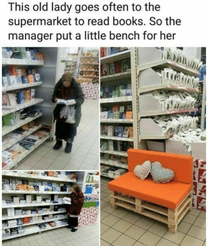 Thank you kind manager: This old lady goes often to the  supermarket to read books. So the  manager put a little bench for her Thank you kind manager