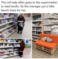 Books, Tumblr, and Blog: This old lady often goes to the supermarket  to read books. So the manager put a little  bench there for her. awesomacious:  She got her own bench!!