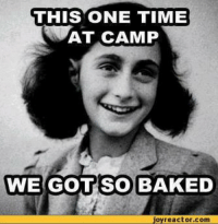 What Is A Meme: THIS ONE TIME  UAT CAMP  WE GOT so BAKED  joyreactor.com