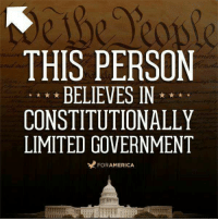 Constitutionally Limited Government, like our Constitutional Republic was intended, should REPRESENT The People NOT RULE THEM. If you feel that you must obey the government or suffer the consequences then you are not doing it right and you are not free.: THIS PERSON  BELIEVES IN  CONSTITUTIONALLY  LIMITED GOVERNMENT  FOR AMERICA Constitutionally Limited Government, like our Constitutional Republic was intended, should REPRESENT The People NOT RULE THEM. If you feel that you must obey the government or suffer the consequences then you are not doing it right and you are not free.