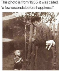 "Love, Happiness, and Photo: This photo is from 1955, it was called  ""a few seconds before happiness I love this"