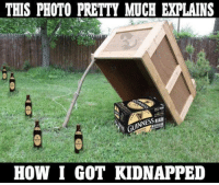 Memes, 🤖, and How: THIS PHOTO PRETTY MUCH EXPLAINS  MINNESSEAU  HOW I GOT KIDNAPPED