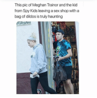 Ironic, Sex, and Kids: This pic of Meghan Trainor and the kid  from Spy Kids leaving a sex shop with a  bag of dildos is truly haunting  35 AHHHHHHHH -jessica