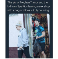 Funny, Sex, and Lost: This pic of Meghan Trainor and the  kid from Spy Kids leaving a sex shop  with a bag of dildos is truly haunting She's got receipts and I just lost my appetite.