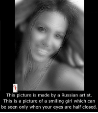 Girls, Memes, and Girl: This picture is made by a Russian artist.  This is a picture of a smiling girl which can  be seen only when your eyes are half closed