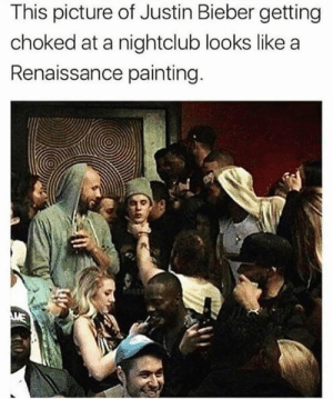 Justin Bieber, Memes, and 🤖: This picture of Justin Bieber getting  choked at a nightclub looks like a  Renaissance painting