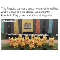 Memes, Pikachu, and Best: This Pikachu dancer's costume started to deflate  and it looked like the dancer was urgently  bundled off by government security agents.  ig: (a best vines ⠀ 🌱It's A Secret Society! 😂