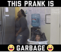 One man's trash is another man's prank.: THIS PRANK IS  FALLARM  PRAM  GARBAGE One man's trash is another man's prank.