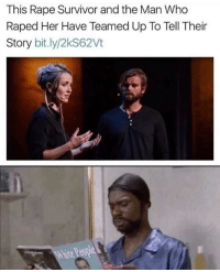 Memes, Survivor, and Rape: This Rape Survivor and the Man Who  Raped Her Have Teamed Up To Tell Their  Story bit.ly/2kS62Vt 🧐🧐🧐🧐🧐🧐🧐🧐 via /r/memes https://ift.tt/2xHCaQC