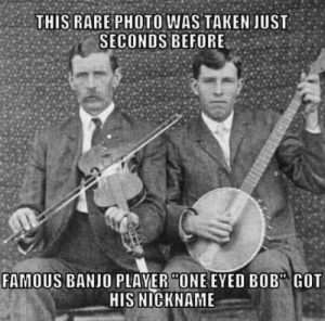 "rare: THIS RARE PHOTO WAS TAKEN JUST  SECONDS BEFORE  FAMOUS BANJO PLAYER ""ONE EYED BOB"" GOT  HIS NICKNAME"