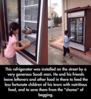 """Children, Food, and Friends: This refrigerator was installed on the street by a  very generous Saudi man. He and his friends  leave leftovers and other food in there to feed the  less fortunate children of his town with nutritious  food, and to save them from the """"shame"""" of  begging. This needs to be EVERYWHERE!!"""