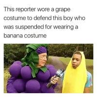 Banana, Dank Memes, and Bananas: This reporter wore a grape  costume to defend this boy who  was suspended for wearing a  banana costume Real recognize real Follow (@mememang) for more