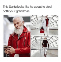 😂😂😂: This Santa looks like he about to steal  both your grandmas 😂😂😂