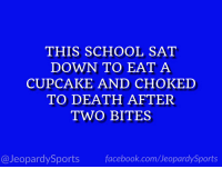 """What is: the University of Virginia?"" #JeopardySports #MarchMadness https://t.co/1drbtjmiQ0: THIS SCHOOL SAT  DOWN TO EAT A  CUPCAKE AND CHOKED  TO DEATH AFTER  TWO BITES  @JeopardySportsfacebook.com/JeopardySports ""What is: the University of Virginia?"" #JeopardySports #MarchMadness https://t.co/1drbtjmiQ0"
