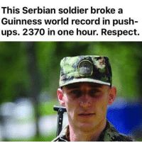 RESPECT: This Serbian soldier broke a  Guinness world record in push  ups. 2370 in one hour. Respect. RESPECT