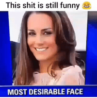 Always gets me 😂💀: This shit is still funny  MOST DESIRABLE FACE Always gets me 😂💀