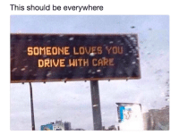 <p>Don&rsquo;t drink and drive people!</p>: This should be everywhere  SOMEONE LOVES YOU  DRIVE WITH CARE . <p>Don&rsquo;t drink and drive people!</p>