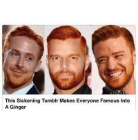 Absolutely sickening array of gingers: This Sickening Tumblr Makes Everyone Famous Into  A Ginger Absolutely sickening array of gingers
