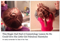 Dad, Growing Up, and Life: This Single Dad Had A Cosmetology Lesson So He  Could Give His Little Girl Fabulous Hairstyles ayeshanura: prolicidal:  envyadams: This Man Did Something That's Already Expected Of Women But He Gets Extra Praise Cause He's A Man No. A lot of women don't go to cosmetology classes to learn how to do hair, they have the experience from growing up-their mom doing their hair, Then experimenting which what they can do themselves. This guy probably had short hair his entire life with no clue on what to do. He didn't just look up how to do a ponytail, he paid for actual classes so that he could do his little daughters hair in cool and creative ways so that SHE gets the learning experience and learns how to do it her own and then can go to school with fabulous. This is A+ daddy right here, he went above and beyond because he knows that he lack in certain areas where a mom would pick this up. Please don't destroy nice things that men do simply because they are men and you want to hate them.  Please don't destroy nice things that men do simply because they are men and you want to hate them. Shots fired.