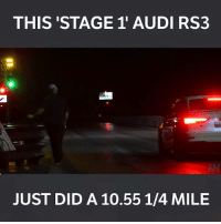 Memes, Audi, and Boost: THIS 'STAGE 1 AUDI RS3  JUST DID A 10.55 1/4 MILE Just a stage 1 tune and no other engine mods 😲 📹:Arin Ahnell . . carmemes jdm turbo boost tuner carsofinstagram carswithoutlimits carporn instacars supercar carspotting supercarspotting stance stancenation stancedaily racecar blacklist cargram carthrottle drift itswhitenoise