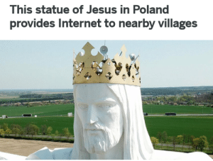 Internet, Jesus, and Target: This statue of Jesus in Poland  provides Internet to nearby villages anchovy-official:
