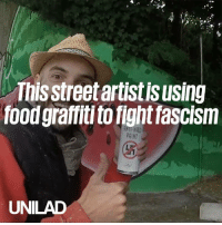 This talented artist fights racism with art 👏: This street artist is using  food graffiti to fight fascism  UNILAD This talented artist fights racism with art 👏