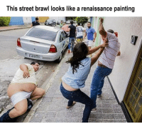 Paintings, Classical Art, and Renaissance: This street brawl looks like a renaissance painting  E JB6523 I can't handle the fat nigga losing his pants