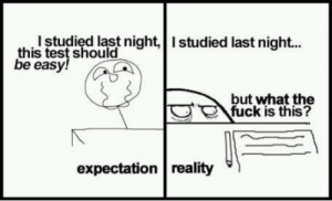If you are a student Follow @studentlifeproblems: this studiedlat night, Istudied last nigh..  test should  be easy!S  but what the  fuck is this?  expectation reality If you are a student Follow @studentlifeproblems