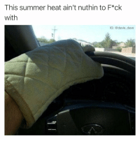 Struggle, The Struggle Is Real, and Summer: This summer heat ain't nuthin to F*ck  with  IG: @davie_dave The struggle is real.. 😩 (IG/davie_dave) https://t.co/s04IX3pO41