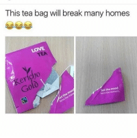 Facts, Memes, and Mood: This tea bag will break many homes  TEA  cho  er  0  Set the mood  Selze the moment. FACTS 😭😭