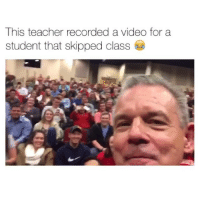 Friends, Teacher, and Videos: This teacher recorded a video for a  student that skipped class Tag a friend! . . . By: unknown