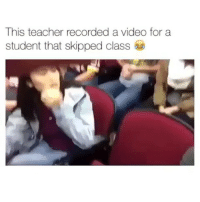 Memes, Record, and 🤖: This teacher recorded a video for a  student that skipped class This teacher😂Follow @ineedthegram Tag a friend
