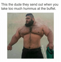 Bruh, Dank, and Dude: This the dude they send out when you  take too much hummus at the buffet. One of my old posts. funnymeme funny meme memes dankmemes LOL dank lmfao hilarious memesdaily relatable edgy haha savage memestagram follow tumblr bruh explore wotintarnation hummus kebab kofta foodmemes beastmode weightlifting powerlifting ventimemes