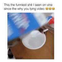 LMAOOO HE WAS MAD AS HELL😂: This the funniest shit l seen on vine  since the why you lying video  Laquan LMAOOO HE WAS MAD AS HELL😂