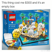 Children, Funny, and World: This thing cost me $300 and it's an  empty bo.x  1  249 pcs/pzs  Bulding Toy  FYRE  PLAYSET  A WARNING:  CHOKING HAZARD-Small parts  Not for children under 3 yrs  adam.the.creator  MADE WITH MOMUS I'd go (every brand in the world should be hiring @adam.the.creator to create attention grabbing content)
